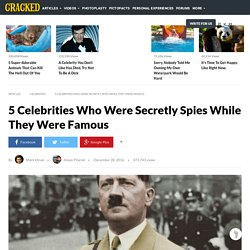 5 Celebrities Who Were Secretly Spies While They Were Famous
