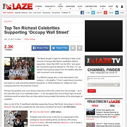 Top Ten Richest Celebrities Supporting 'Occupy Wall Street'