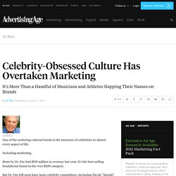 Celebrity-Obsessed Culture Has Overtaken Marketing