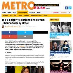 Top 5 celebrity clothing lines: From Rihanna to Kelly Brook