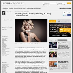 For and Against: Celebrity Marketing in Luxury Communications - Luxury Society - For and Against