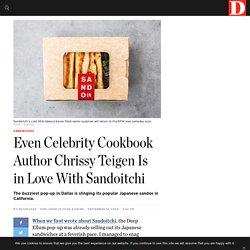 Even Celebrity Cookbook Author Chrissy Teigen Is in Love With Sandoitchi