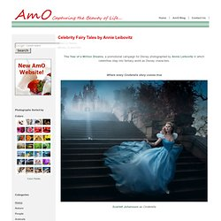 Celebrity Fairy Tales by Annie Leibovitz - AmO Images: Capturing the Beauty of Life - AmO Images: Capturing the Beauty of Life