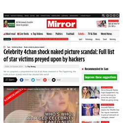 Celebrity 4chan shock naked picture scandal: Full list of star victims preyed upon by hackers