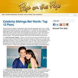 Celebrity Siblings Net Worth: Top 12 Pairs Celebrity Siblings, Net Worth - Pop on the Pop