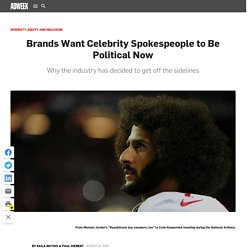 Brands Want Celebrity Spokespeople to Be Political Now