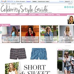 Celebrity Style and Fashion - Celebrity Style Guide