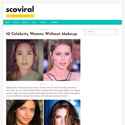 10 Celebrity Women Without Makeup - scoviral