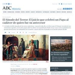 El Sínodo del Terror: El juicio que celebró un Papa al cadáver de quien fue su antecesor