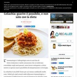 Celiachia: guarire è possibile, e non solo con la dieta - Celiachia - Eurosalus