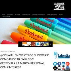 """@CeliaHil en """"De otros bloggers"""": Cómo buscar empleo y gestionar la marca personal con Pinterest"""