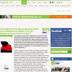 9 de millions de femmes en age de se marier sont célibataires en Algérie!: 50% des femmes ne trouvent pas de maris !?