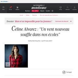 """Céline Alvarez : """"Un vent nouveau souffle dans nos écoles"""" -..."""