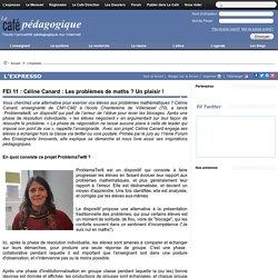nov FEI 11 : Céline Canard : Les problèmes de maths ? Un plaisir !