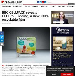 BBC CELLPACK reveals CELLRoll Lidding, a new 100% recyclable film - Packaging Europe