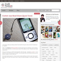 Guest Tutor: Cellphone Charm With Crochet Covered Bead {Tutorial & Pattern}