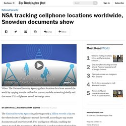 NSA tracking cellphone locations worldwide, Snowden documents show