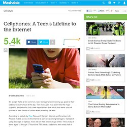 Cellphones: A Teen's Lifeline to the Internet [STUDY]