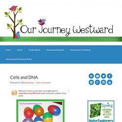Cells and DNA - Our Journey Westward