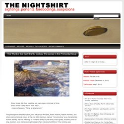 The Wyrd of the Early Earth: Cellular Pre-sense in the Primordial Soup @ The Nightshirt