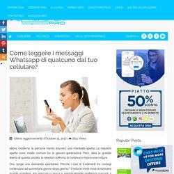 Come leggere i messaggi Whatsapp di qualcuno dal tuo cellulare?