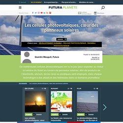 Les cellules photovoltaïques, cœur des panneaux solaires
