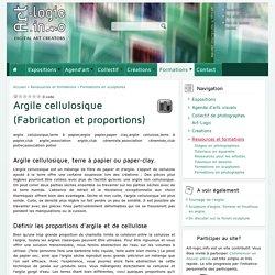Argile cellulosique (Fabrication et proportions)