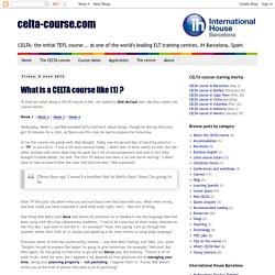 celta-course.com: What is a CELTA course like (1) ?