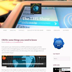 CELTA: some things you need to know – The TEFL Show