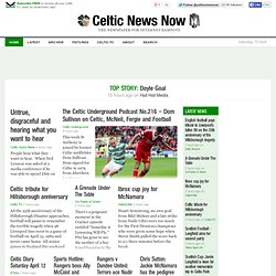 Celtic News Now | Celtic FC News