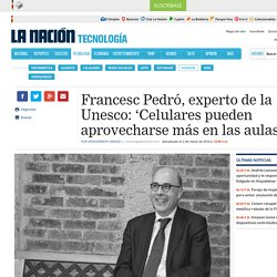 Francesc Pedró, experto de la Unesco: 'Celulares pueden aprovecharse más en las aulas'