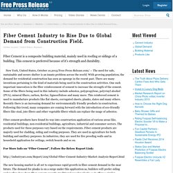 Fiber cement News: Fiber Cement Industry to Rise Due to Global Demand from Construction Field.