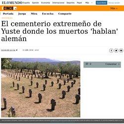 El cementerio extremeño de Yuste donde los muertos 'hablan' alemán