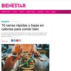 10 cenas rápidas y bajas en calorías para comer bien