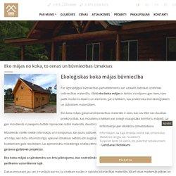 Eko mājas no koka, to cenas un būvniecības izmaksas - Guļbūves Filwud.com