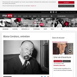 Blaise Cendrars, entretien - rts.ch - Emission sans nom
