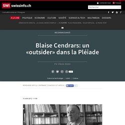 Blaise Cendrars: un «outsider» dans la Pléiade