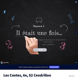 Les Contes, 6e, S2 Cendrillon Blancheneige by lucilelh on Genially