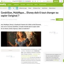 Cendrillon, Maléfique... Disney doit-il tout changer ou copier l'original