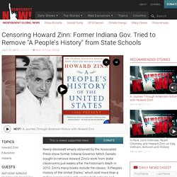 "Censoring Howard Zinn: Former Indiana Gov. Tried to Remove ""A People's History"" from State Schools"