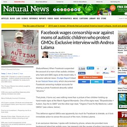 Facebook wages censorship war against moms of autistic children who protest GMOs: Exclusive interview with Andrea Lalama