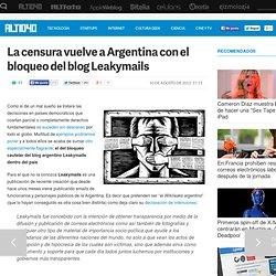 La censura vuelve a Argentina con el bloqueo del blog Leakymails — ALT1040