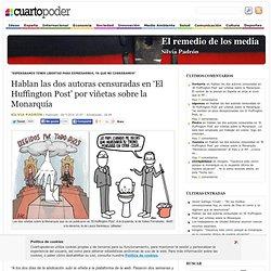 Hablan las dos autoras censuradas en 'El Huffington Post' por viñetas sobre la Monarquía