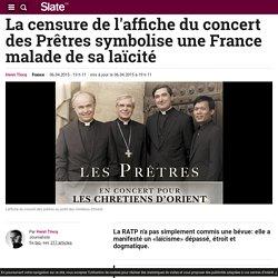 La censure de l'affiche du concert des Prêtres symbolise une France malade de sa laïcité