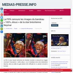 La FIFA censure les images du bandeau «100% Jésus» de la star brésilienne Neymar – medias-presse.info