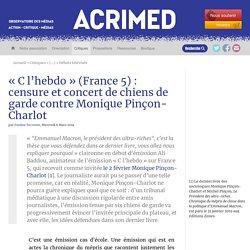« C l'hebdo » (France 5) : censure et concert de chiens de garde contre Monique Pinçon-Charlot