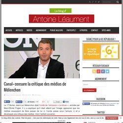 Canal+ censure la critique des médias de Mélenchon