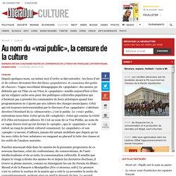 Au nom du «vrai public», la censure de la culture