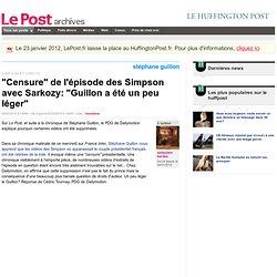 """""""Censure"""" de l'épisode des Simpson avec Sarkozy: """"Guillon a été"""