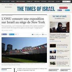 L'ONU censure une exposition sur Israël au siège de New York